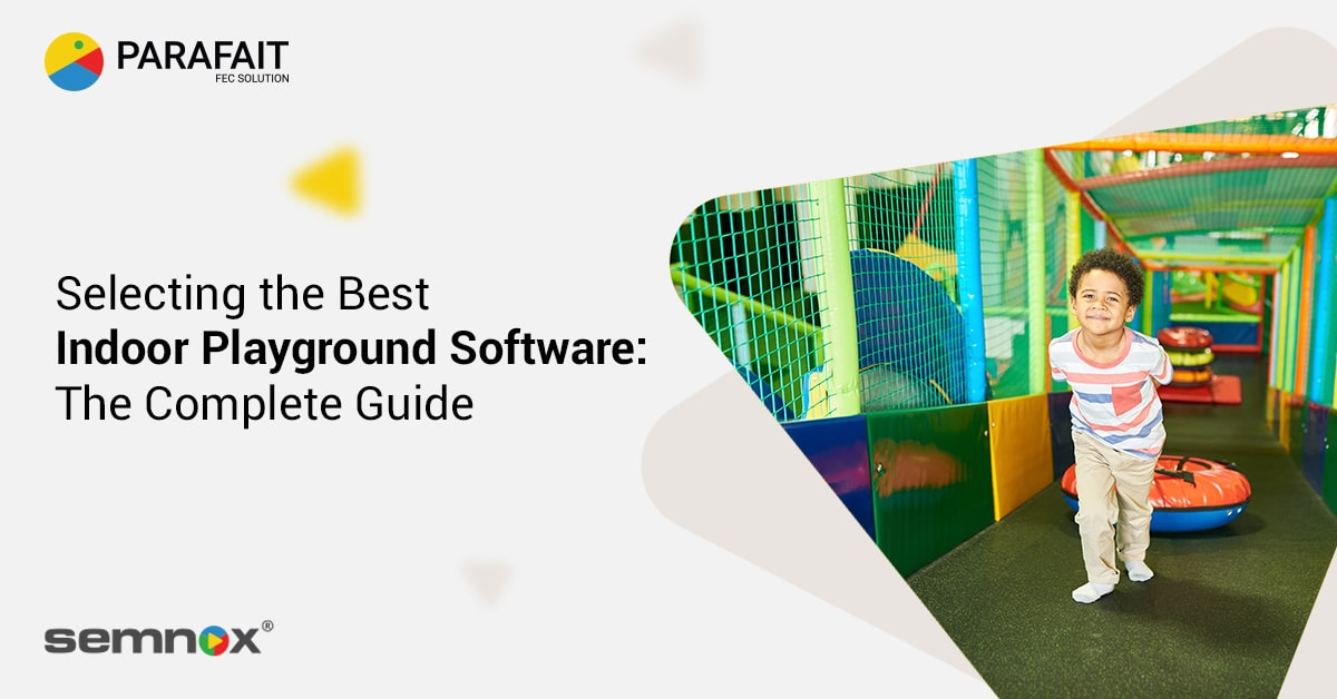 Selecting the Best Indoor Playground Software: The Complete Guide
